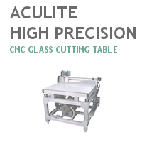 Aculite Bullet High Precision CNC Glass Cutting Table